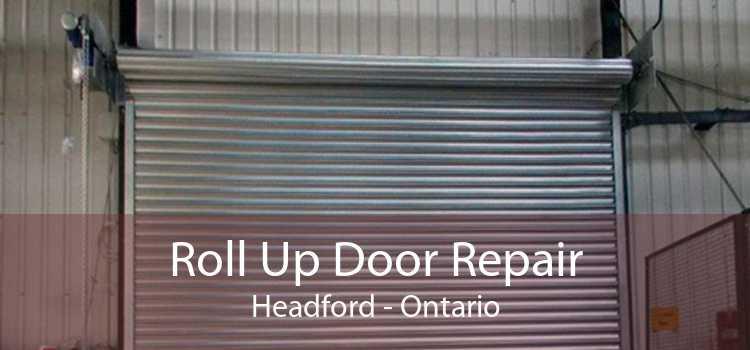 Roll Up Door Repair Headford - Ontario