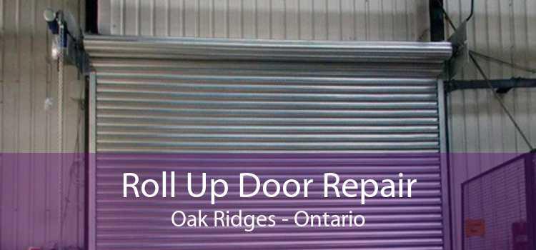 Roll Up Door Repair Oak Ridges - Ontario