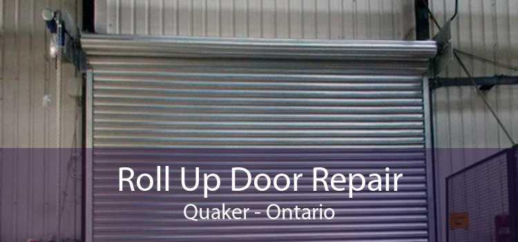 Roll Up Door Repair Quaker - Ontario