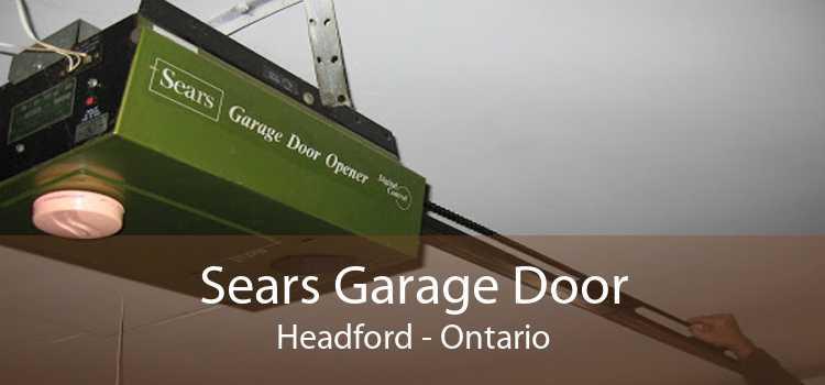 Sears Garage Door Headford - Ontario